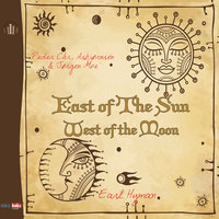 East of the Sun and West of the Moon - Asbjørnsen and Moe