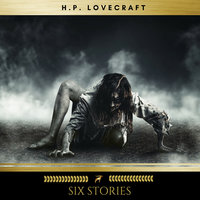 Six H.P. Lovecraft Stories - H.P. Lovecraft