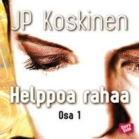 Helppoa rahaa 1 - JP Koskinen