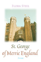 St. George of Merrie England - Flora Steel