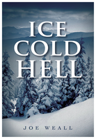 Ice Cold Hell - Joe Weall
