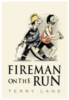 Fireman on the Run - Terry Lane