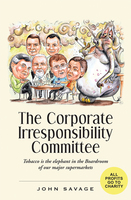 The Corporate Irresponsibility Committee - John Savage