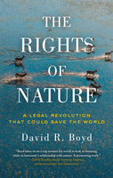 The Rights of Nature - David R. Boyd