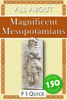 All About: Magnificent Mesopotamians - P.S. Quick