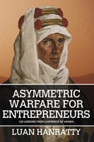 Asymmetric Warfare for Entrepreneurs - Luan Hanratty