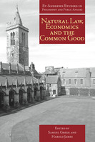 Natural Law, Economics and the Common Good - Samuel Gregg
