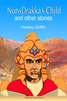 NunsDrakka's Child and other Stories - Hedley Griffin