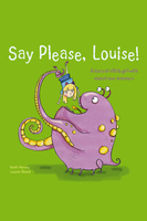 Say Please, Louise! - Keith Harvey