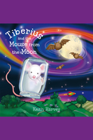 Tiberius and the Mouse from the Moon - Keith Harvey