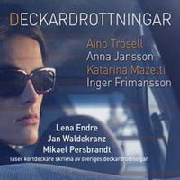 Deckardrottningar - Aino Trosell, Anna Jansson