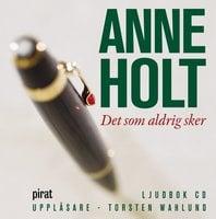 Det som aldrig sker - Anne Holt