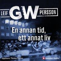En annan tid, ett annat liv - Leif G.W. Persson