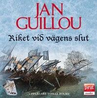 Riket vid vägens slut - Jan Guillou