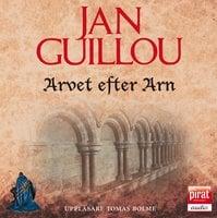 Arvet efter Arn - Jan Guillou