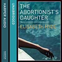 The Abortionist's Daughter - Elisabeth Hyde