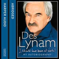 I Should Have Been at Work - Des Lynam