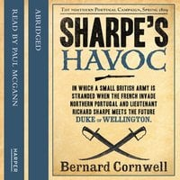 Sharpe's Havoc - The Northern Portugal Campaign, Spring 1809 - Bernard Cornwell