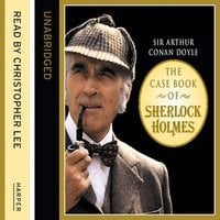 The Case Book of Sherlock Holmes - Conan Doyle