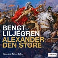 Alexander den store - Bengt Liljegren