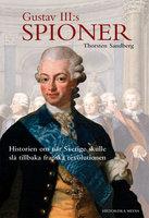Gustav III's spioner - Torsten Sandberg