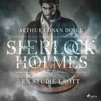 En studie i rött - Sir Arthur Conan Doyle, Arthur Conan Doyle
