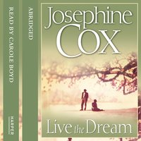 Live the Dream - Josephine Cox