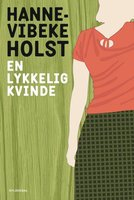 En lykkelig kvinde - Hanne-Vibeke Holst