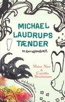 Michael Laudrups tænder - Camilla Stockmann,Maise Njor