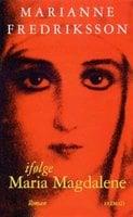 Ifølge Maria Magdalene - Marianne Fredriksson