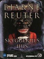 Skyggernes hus - Bjarne Reuter