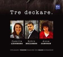 Tre Deckare - Anna Jansson, Björn Hellberg, Camilla Läckberg