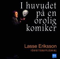 I huvudet på en orolig komiker - Lasse Eriksson