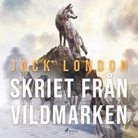 Skriet från vildmarken - Jack London