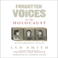 Forgotten Voices of the Holocaust - Lyn Smith