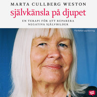 Självkänsla på djupet - Marta Cullberg Weston