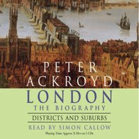 London - Districts and Suburbs - Peter Ackroyd