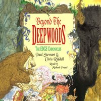 The Edge - Beyond the Deepwoods - Paul Stewart,Chris Riddell