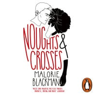 Noughts & Crosses - Malorie Blackman