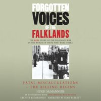 Forgotten Voices of the Falklands Part 1 - Hugh McManners,The Imperial War Museum