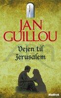 Vejen til Jerusalem - Jan Guillou