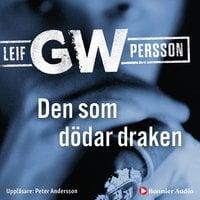 Den som dödar draken - Leif G.W. Persson