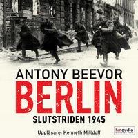 Berlin - Slutstriden 1945 - Antony Beevor