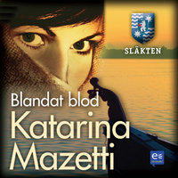 Blandat blod - Katarina Mazetti