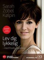 Lev dig lykkelig - Sarah Mia Kølpin