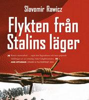 Flykten från Stalins läger - Slavomir Rawicz