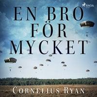 En bro för mycket - Cornelius Ryan