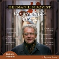 Vår dramatiska historia 1300-1632 - Herman Lindqvist