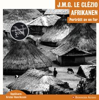 Afrikanen : Porträtt av en far - Jean-Marie Gustave Le Clézio