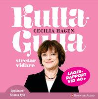 Kulla-Gulla stretar vidare : lägesrapport vid 60+ - Cecilia Hagen